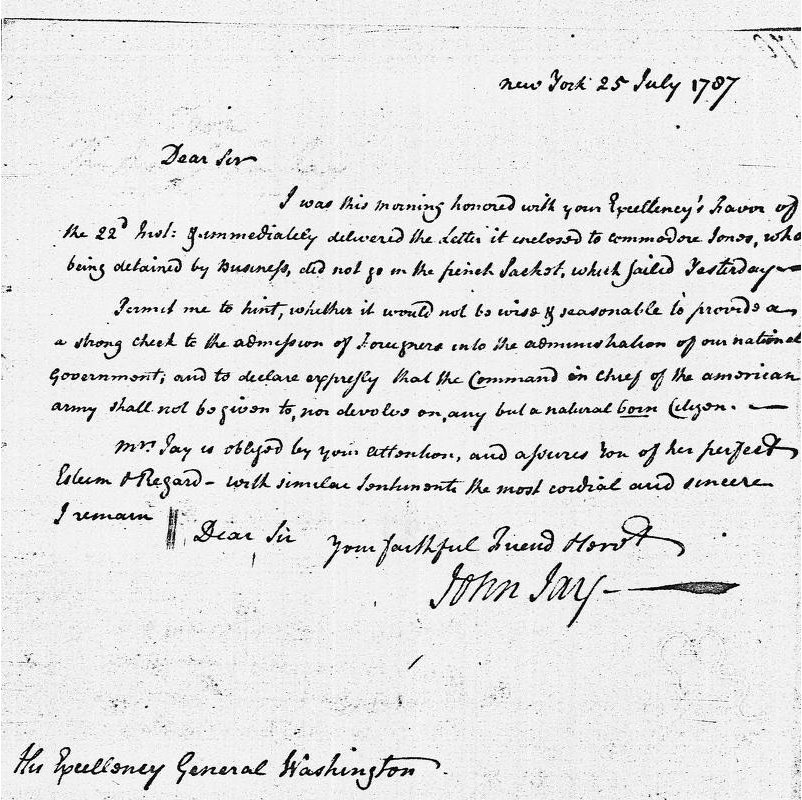 "Letter to George Washington and from John Jay regarding the insertion of the ""natural born Citizen"" clause into the U.S. Constitution"