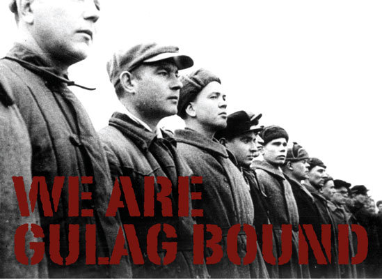 We are Gulag Bound