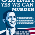 Obama-Yes-We-Can-Murder-Alexander-Higgins-blog
