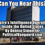 Can You Hear This? Castro's Intelligence Operation Inside the United States