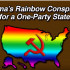Obama's Rainbow Conspiracy For A One-Party State