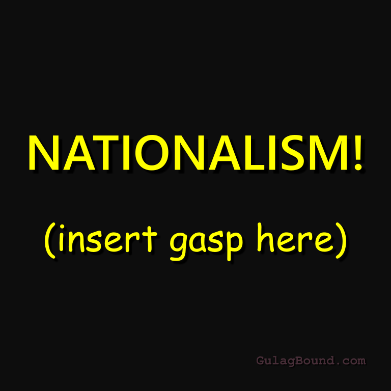NATIONALISM! (insert gasp here)